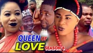 QUEEN OF LOVE SEASON 6 - 2019  Nollywood Movie